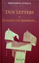 Dos letters y Cuando la serpiente